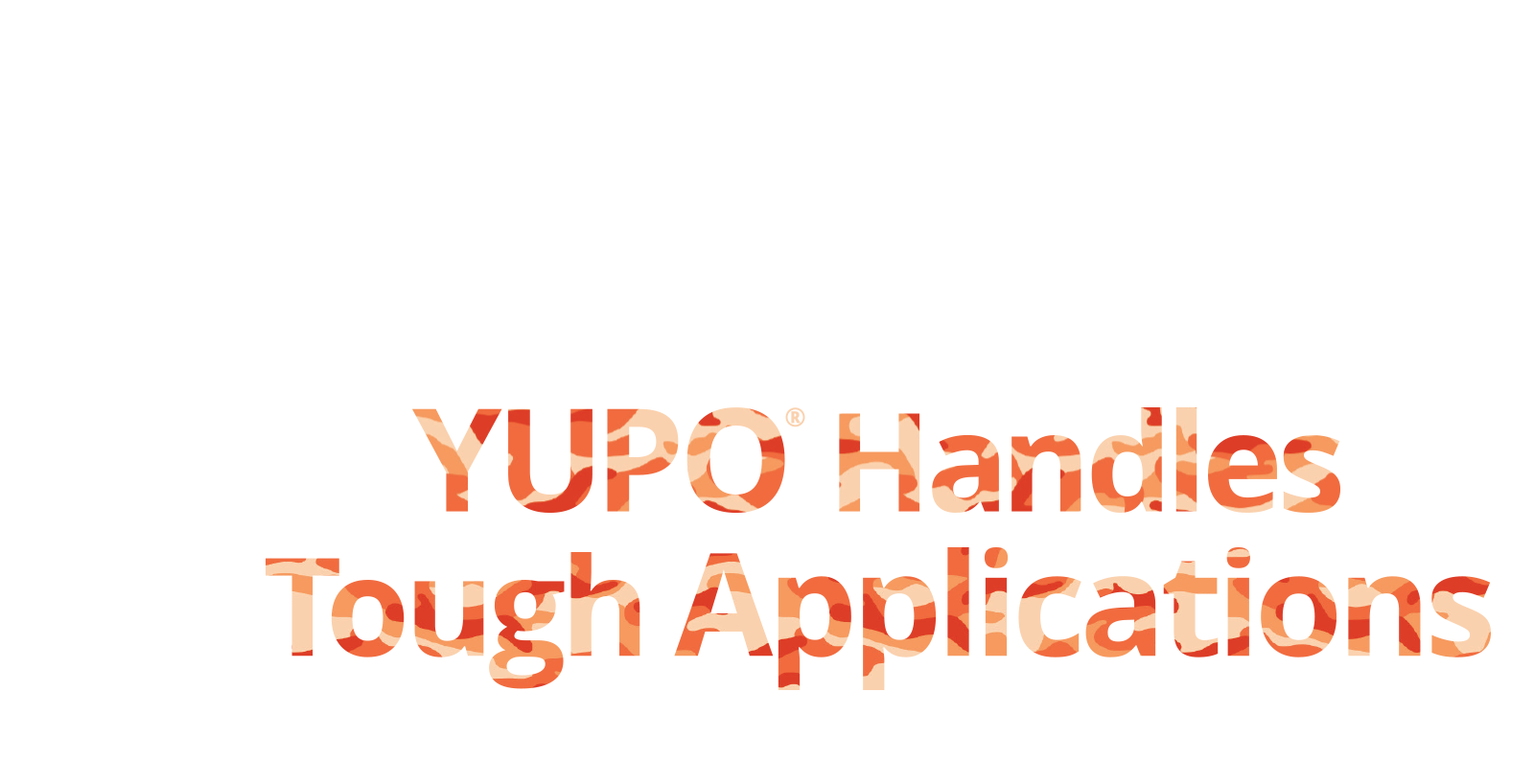 YUPO Handles Tough Applications