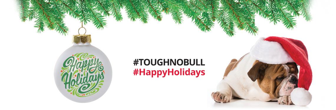 #TOUGHNOBULL #HappyHolidays
